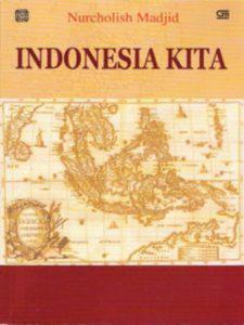 Indonesia Kita, Pandangan Cak Nur Tentang Keindonesiaan